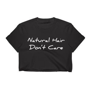 Tops - NEW Natural Hair Don't Care Crop Top